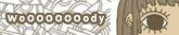 WoOOOOOOdy