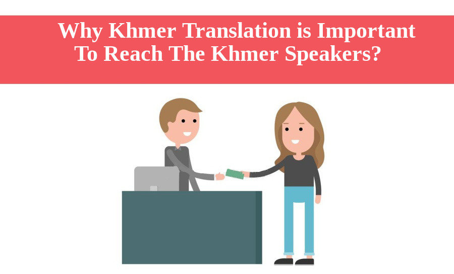 AnnaTfentonn - Why Khmer Translation is Important To Reach The Khmer