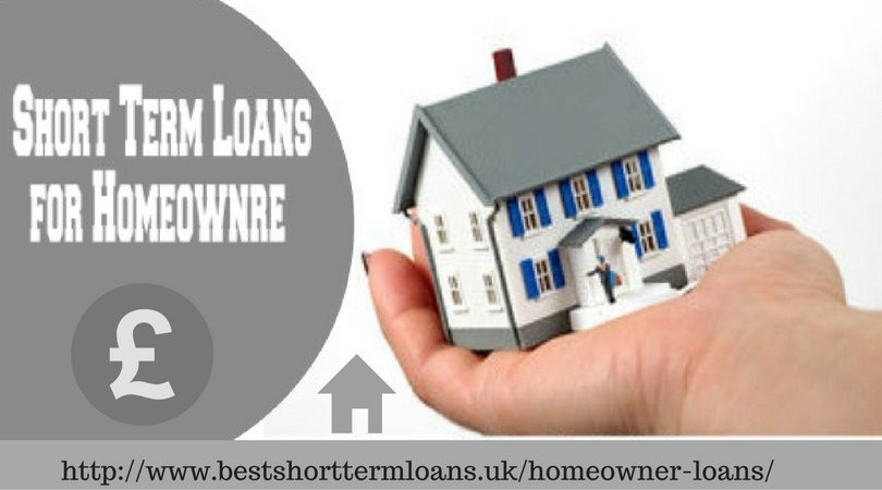 Short Term Loans For Homeowners