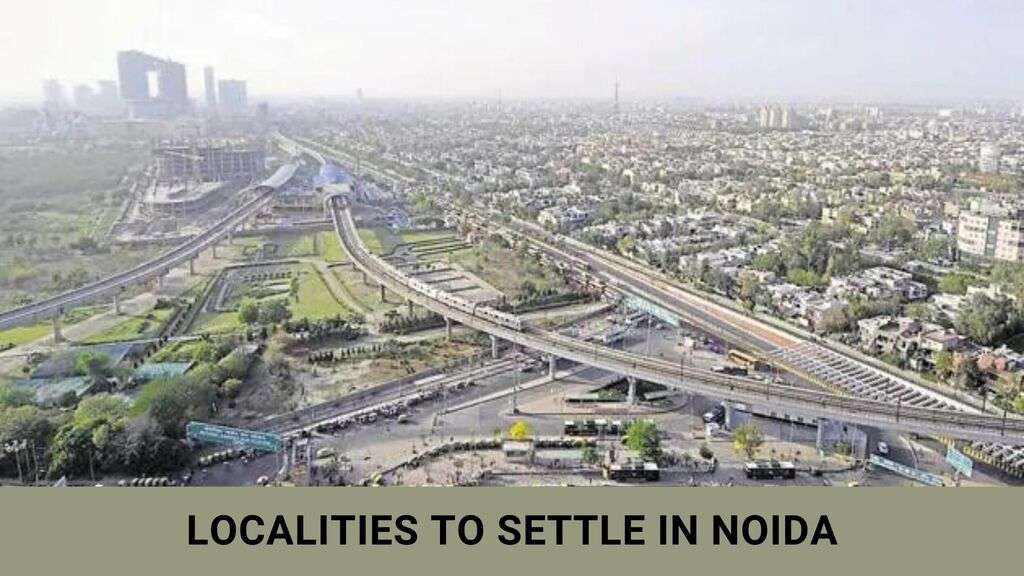 Top Localities to Settle in Noida – Moving Tips