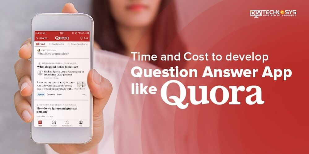 Dev Technosys - Time and cost to develop a question and answer app